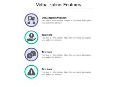 Virtualization Features Ppt PowerPoint Presentation Portfolio Show Cpb