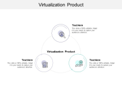 Virtualization Product Ppt PowerPoint Presentation Slides Design Inspiration Cpb
