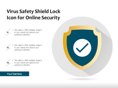 Virus Safety Shield Lock Icon For Online Security Ppt PowerPoint Presentation Infographic Template Picture PDF