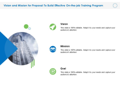 Vision And Mission For Proposal To Build Effective On The Job Training Program Ppt Styles Show PDF