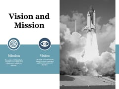 Vision And Mission Ppt PowerPoint Presentation Infographic Template Visuals