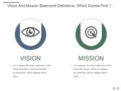 Vision And Mission Statement Definitions Which Comes First Ppt PowerPoint Presentation Styles Clipart Images