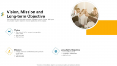 Vision Mission And Long Term Objective Ppt Ideas File Formats PDF