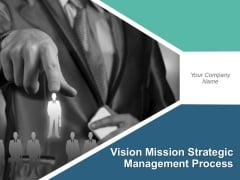 Vision Mission Strategic Management Process Presentation Slide