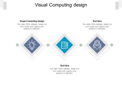Visual Computing Design Ppt PowerPoint Presentation Styles Gallery Cpb Pdf