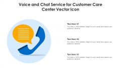 Voice And Chat Service For Customer Care Center Vector Icon Ppt Infographic Template Structure PDF
