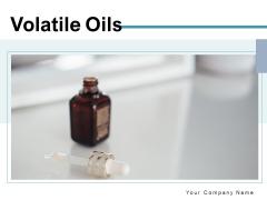 Volatile Oils Volatile Oils Essential Oils Ppt PowerPoint Presentation Complete Deck