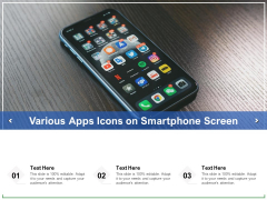 Vrious Apps Icons On Smartphone Screen Ppt PowerPoint Presentation Ideas Samples