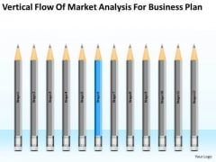 Vertical Flow Of Market Analysis For Business Plan Ppt 6 Write PowerPoint Slides
