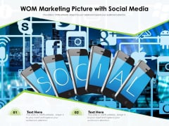 WOM Marketing Picture With Social Media Ppt PowerPoint Presentation Infographic Template Graphics Example