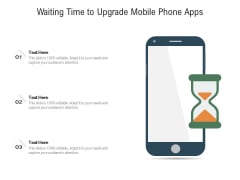 Waiting Time To Upgrade Mobile Phone Apps Ppt PowerPoint Presentation Layouts Background Images PDF
