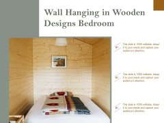 Wall Hanging In Wooden Designs Bedroom Ppt PowerPoint Presentation Slides Example File PDF