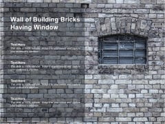 Wall Of Building Bricks Having Window Ppt PowerPoint Presentation Model Maker