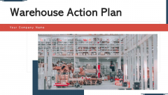Warehouse Action Plan Evaluate Ppt PowerPoint Presentation Complete Deck With Slides