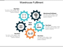 Warehouse Fulfilment Ppt PowerPoint Presentation Inspiration Files Cpb