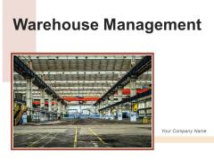 Warehouse Management Business Optimization Ppt PowerPoint Presentation Complete Deck