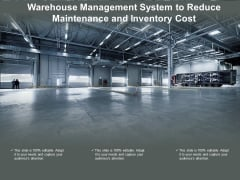 Warehouse Management System To Reduce Maintenance And Inventory Cost Ppt PowerPoint Presentation Summary Examples