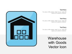 Warehouse With Goods Vector Icon Ppt PowerPoint Presentation File Layouts PDF
