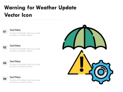 Warning For Weather Update Vector Icon Ppt PowerPoint Presentation File Template PDF