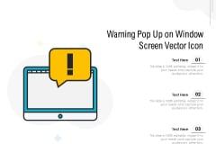 Warning Pop Up On Window Screen Vector Icon Ppt PowerPoint Presentation Gallery Show PDF