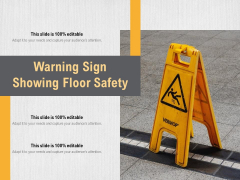 Warning Sign Showing Floor Safety Ppt PowerPoint Presentation Layouts Themes PDF