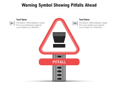 Warning Symbol Showing Pitfalls Ahead Ppt PowerPoint Presentation Layouts Clipart Images PDF