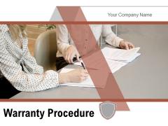 Warranty Procedure Organizational Rules Customer Ppt PowerPoint Presentation Complete Deck