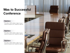Was To Successful Conference Ppt PowerPoint Presentation Outline