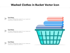 Washed Clothes In Bucket Vector Icon Ppt PowerPoint Presentation Infographic Template Guidelines PDF
