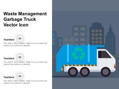 Waste Management Garbage Truck Vector Icon Ppt PowerPoint Presentation Summary Slide Portrait