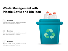 Waste Management With Plastic Bottle And Bin Icon Ppt PowerPoint Presentation Summary Graphic Tips PDF