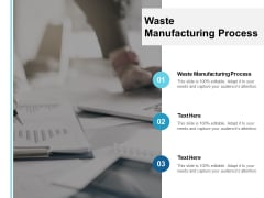 Waste Manufacturing Process Ppt PowerPoint Presentation Icon File Formats Cpb