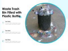 Waste Trash Bin Filled With Plastic Bottle Ppt PowerPoint Presentation Portfolio Slides PDF