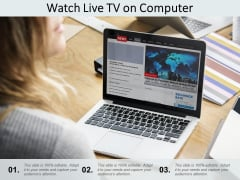 Watch Live Tv On Computer Ppt PowerPoint Presentation Outline Graphics Pictures
