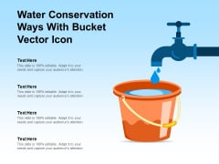 Water Conservation Ways With Bucket Vector Icon Ppt PowerPoint Presentation File Example Introduction PDF