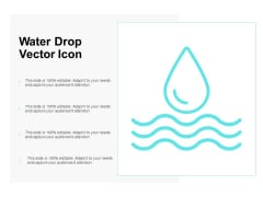 Water Drop Vector Icon Ppt PowerPoint Presentation Infographic Template Format Ideas