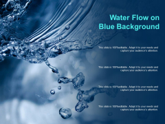 Water Flow On Blue Background Ppt PowerPoint Presentation Infographics Sample