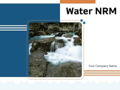 Water NRM Ppt PowerPoint Presentation Complete Deck With Slides