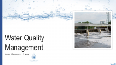 Water Quality Management Ppt PowerPoint Presentation Complete Deck With Slides