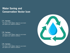 Water Saving And Conservation Vector Icon Ppt PowerPoint Presentation Slides Master Slide PDF