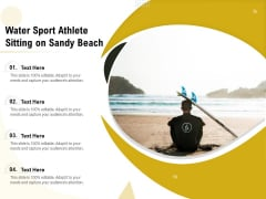 Water Sport Athlete Sitting On Sandy Beach Ppt PowerPoint Presentation Show Example File PDF