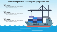Water Transportation And Cargo Shipping Vector Icon Ppt PowerPoint Presentation Gallery Graphics Pictures PDF