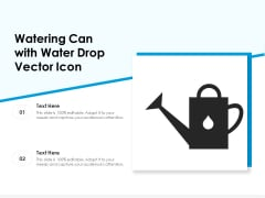 Watering Can With Water Drop Vector Icon Ppt PowerPoint Presentation Pictures Topics PDF