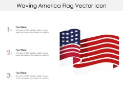 Waving America Flag Vector Icon Ppt PowerPoint Presentation Gallery Background PDF