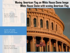 Waving American Flag On White House Dome Image Ppt PowerPoint Presentation Slides Grid PDF