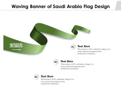 Waving Banner Of Saudi Arabia Flag Design Ppt PowerPoint Presentation Infographics Picture PDF