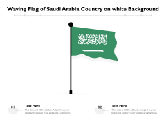 Waving Flag Of Saudi Arabia Country On White Background Ppt PowerPoint Presentation Styles Background Designs PDF