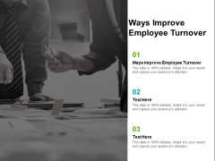 Ways Improve Employee Turnover Ppt PowerPoint Presentation Portfolio Aids Cpb