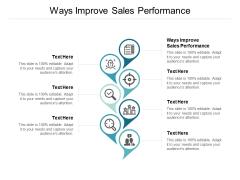 Ways Improve Sales Performance Ppt PowerPoint Presentation Layout Cpb