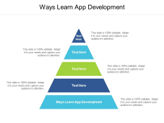 Ways Learn App Development Ppt PowerPoint Presentation Professional Deck Cpb